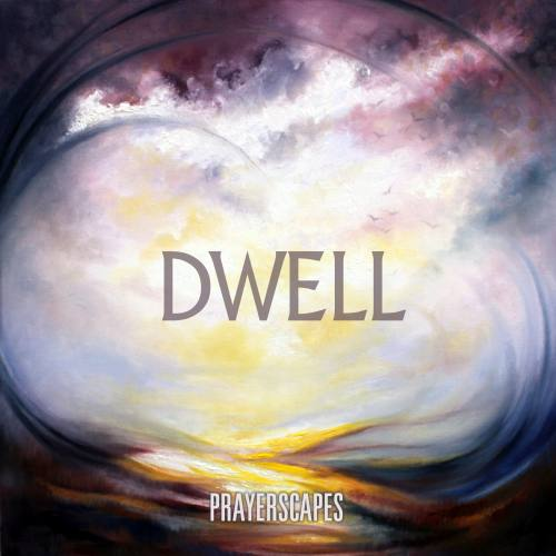 Prayerscapes Dwell Album